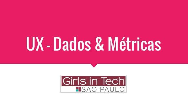 UX - Dados & Métricas