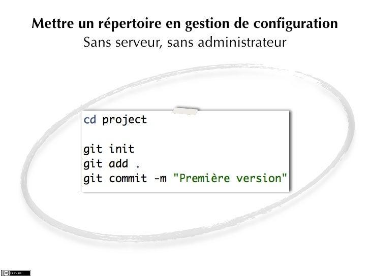 Mettre un répertoire en gestion de configuration        Sans serveur, sans administrateur