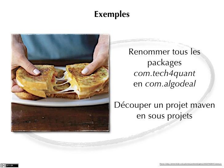 Exemples       Renommer tous les            packages        com.tech4quant        en com.algodeal    Découper un projet ma...