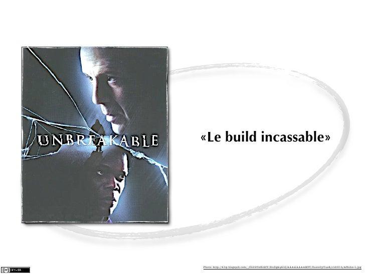 «Le build incassable»Photo: http://4.bp.blogspot.com/_OhGGUzXs2IY/SlcDgkq4riI/AAAAAAAAB3Y/5uoio0yUue8/s1600-h/Affiche+1.jpg