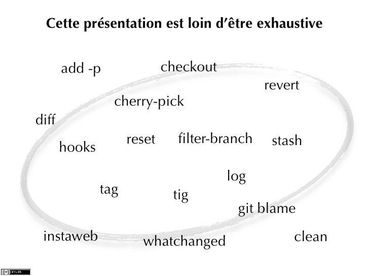 Cette présentation est loin d'être exhaustive       add -p                checkout                                        ...