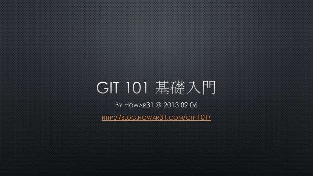 HTTP://BLOG.HOWAR31.COM/GIT-101/
