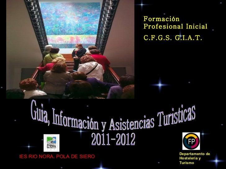 Departamento de Hosteleria y Turismo   IES RIO NORA. POLA DE SIERO Guia, Información y Asistencias Turisticas 2011-2012 Fo...