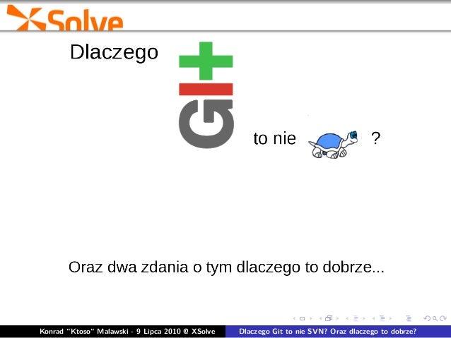 """Konrad """"Ktoso"""" Malawski - 9 Lipca 2010 @ XSolve Dlaczego Git to nie SVN? Oraz dlaczego to dobrze?"""