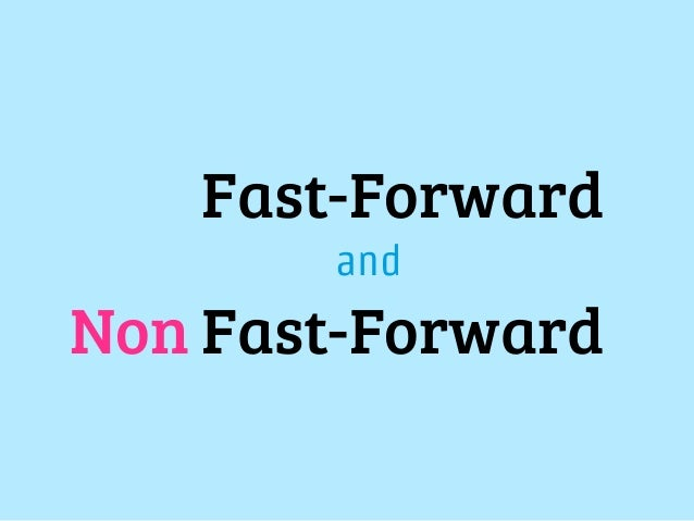 Fast-Forward = 早送り