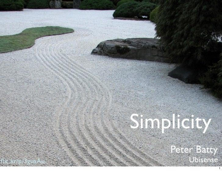 Simplicity                      Peter Battyflic.kr/p/3guaAu           Ubisense                                     1