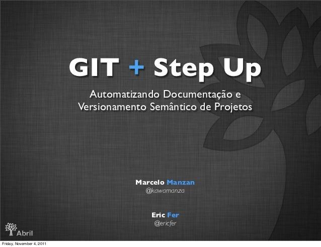 GIT + Step Up                             Automatizando Documentação e                           Versionamento Semântico d...