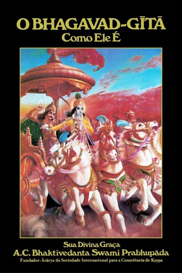 CARTA PARA O LEITOR  Caro Leitor,  Esta cópia do Bhagavad-gitã Como Ele É agora em sua posse, é rara, gloriosa, e  insubst...