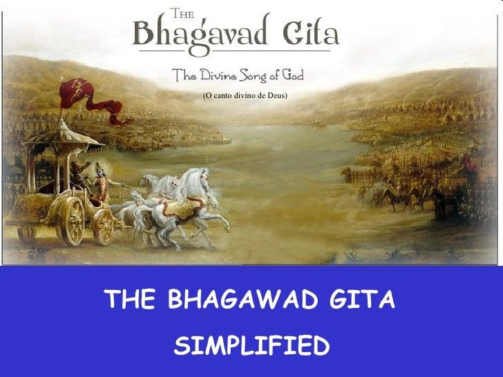 (O canto divino de Deus)THE BHAGAWAD GITA    SIMPLIFIED