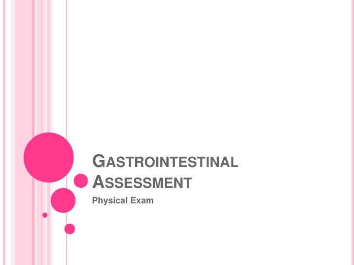 Gastrointestinal Assessment<br />Physical Exam<br />1<br />