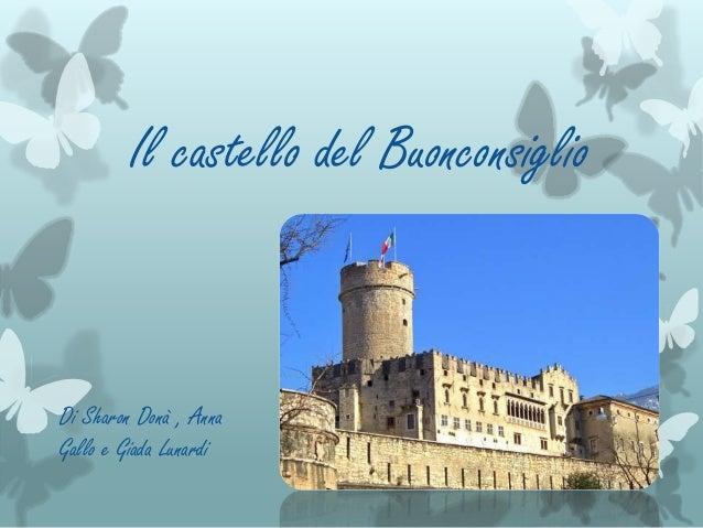 Il castello del Buonconsiglio Di Sharon Donà , Anna Gallo e Giada Lunardi