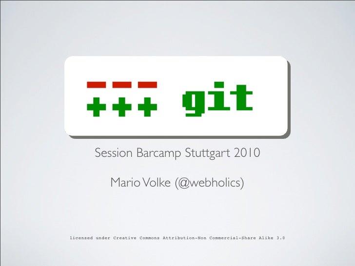 Session Barcamp Stuttgart 2010               Mario Volke (@webholics)    licensed under Creative Commons Attribution-Non C...