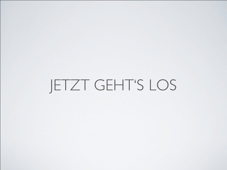 JETZT GEHT'S LOS
