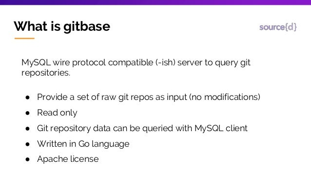 Gitbase, SQL interface to Git repositories