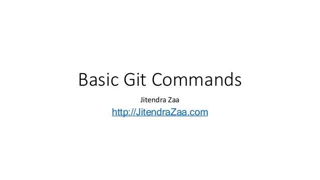 Basic Git Commands  Jitendra Zaa  http://JitendraZaa.com
