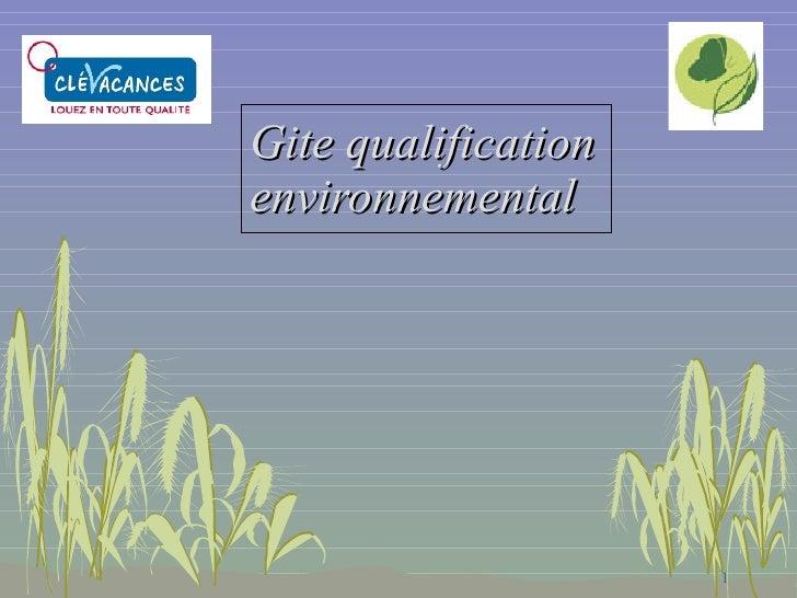 Gite qualification environnemental