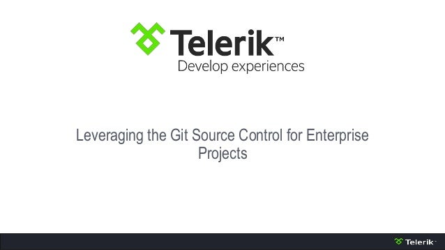 Leveraging the Git Source Control for Enterprise Projects