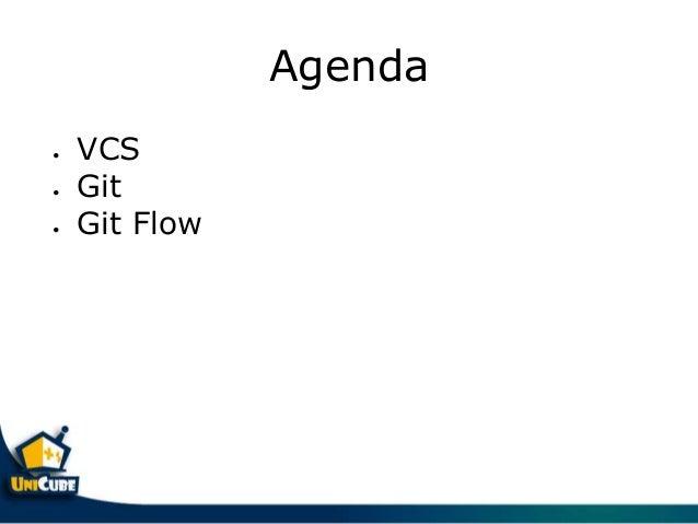 Agenda • VCS • Git • Git Flow