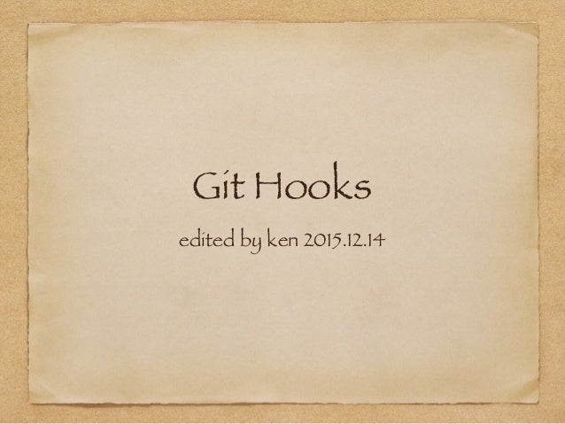 Git Hooks edited by ken 2015.12.14