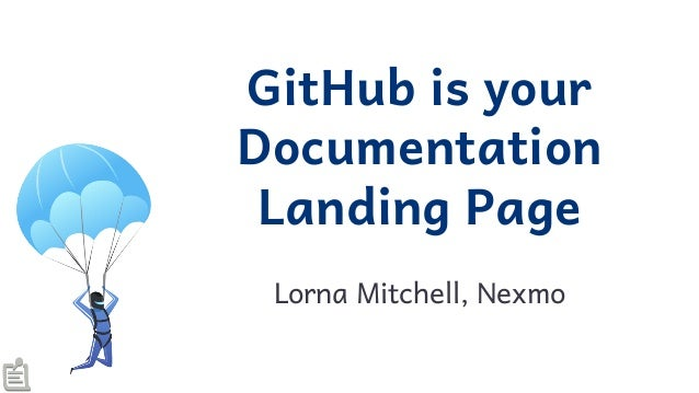 GitHub is your Documentation Landing Page  Lorna Mitchell, Nexmo