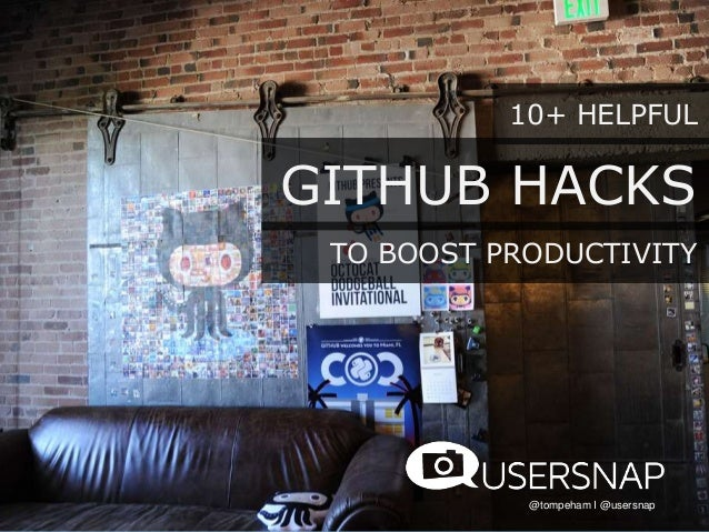 10+ HELPFUL @tompeham I @usersnap TO BOOST PRODUCTIVITY GITHUB HACKS