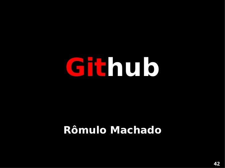 GithubRômulo Machado                 42