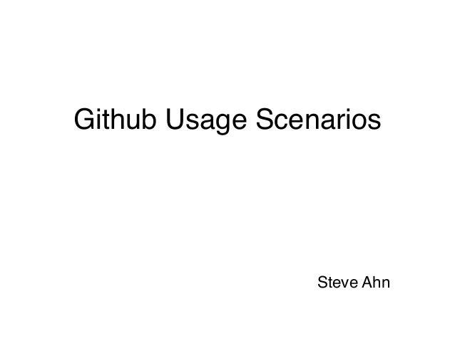 Github Usage ScenariosSteve Ahn