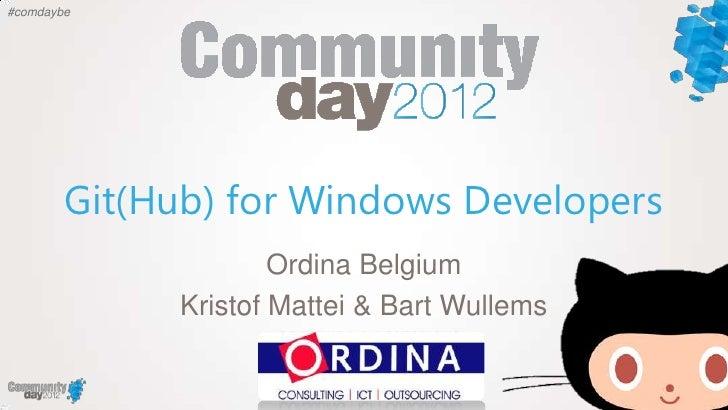 #comdaybe        Git(Hub) for Windows Developers                     Ordina Belgium             Kristof Mattei & Bart Wull...