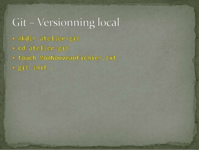  Versionning Local :   Versionning Distant :