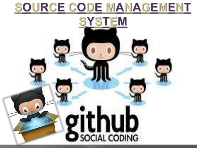 SOURCE CODE MANAGEMENT SYSTEM (GITHUB)