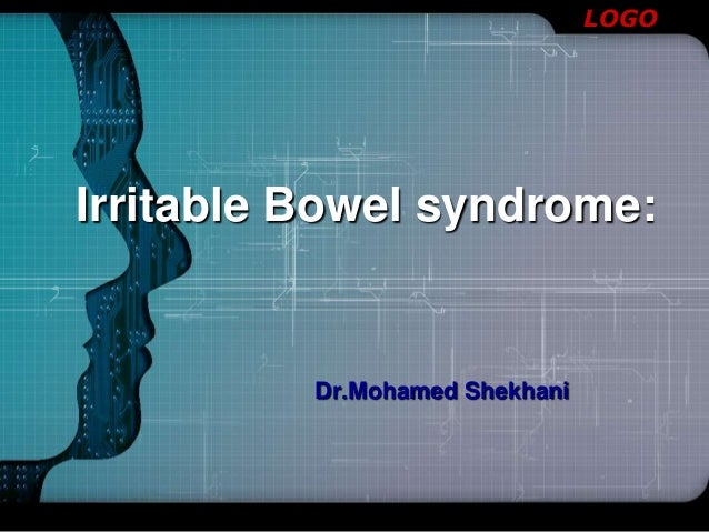 LOGO  Irritable Bowel syndrome:  Dr.Mohamed Shekhani
