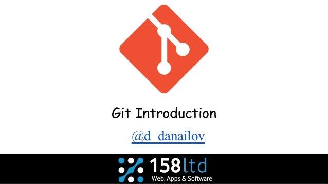 Git Introduction @d_danailov
