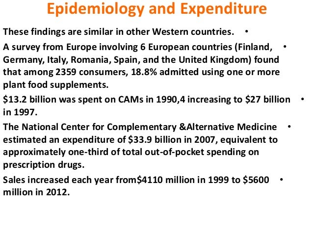 Epidemiology and Expenditure •These findings are similar in other Western countries. •A survey from Europe involving 6 Eur...