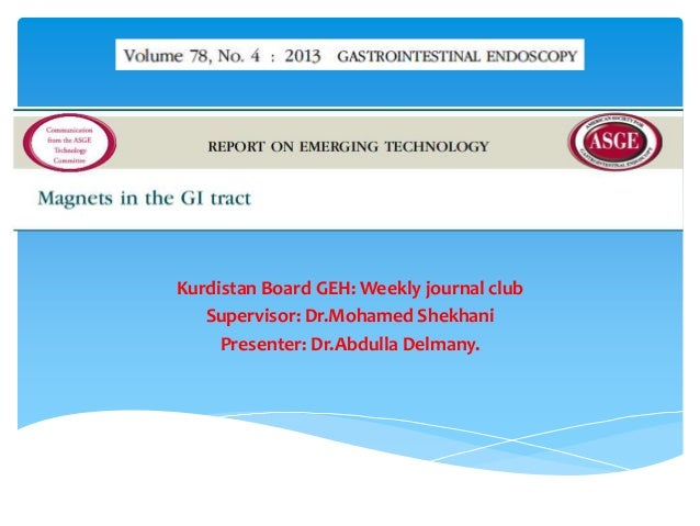Kurdistan Board GEH: Weekly journal club Supervisor: Dr.Mohamed Shekhani Presenter: Dr.Abdulla Delmany.