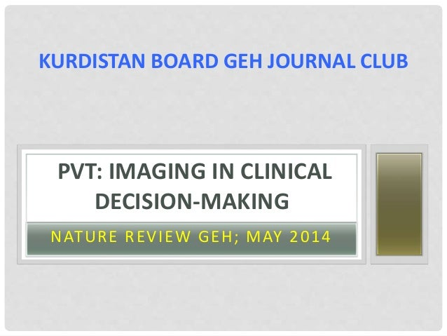 NATURE REVIEW GEH; MAY 2014 PVT: IMAGING IN CLINICAL DECISION-MAKING KURDISTAN BOARD GEH JOURNAL CLUB