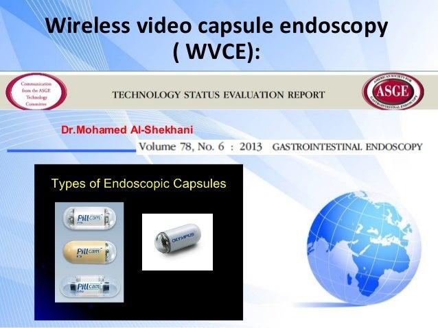 Wireless video capsule endoscopy ( WVCE): Dr.Mohamed Al-Shekhani