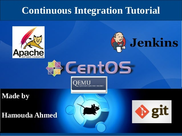 Continuous Integration Tutorial  Made by Hamouda Ahmed