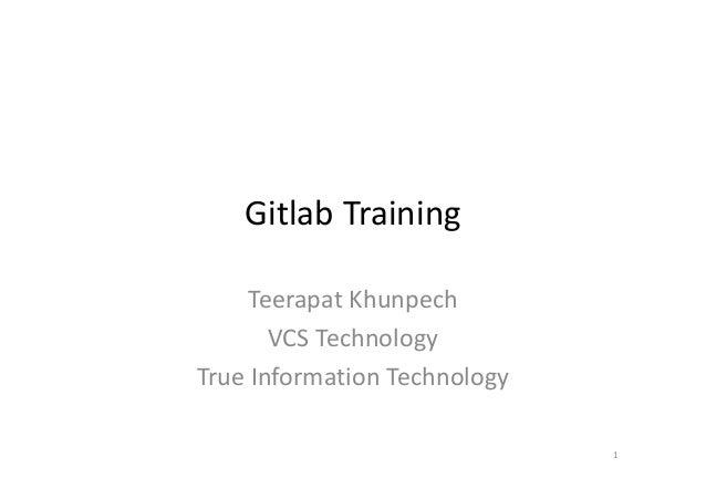 Gitlab Training Teerapat Khunpech VCS Technology True Information Technology 1