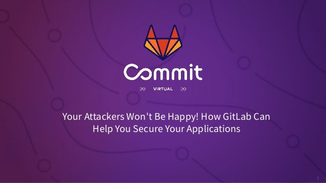 Your Attackers Won't Be Happy! How GitLab Can Help You Secure Your Applications