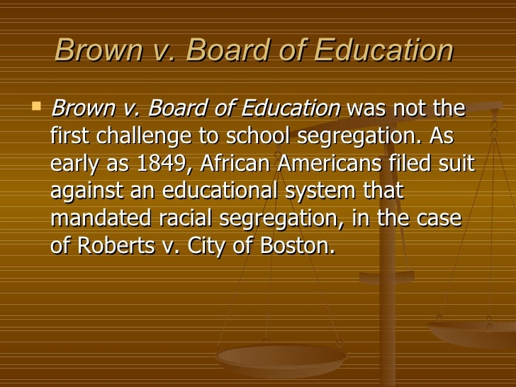 overview of brown vs board of education Summary and excerpt of ruling  it was the court's mandate in brown v board of education that forced americans to face each other and determine if they were willing to live up to the ideals .