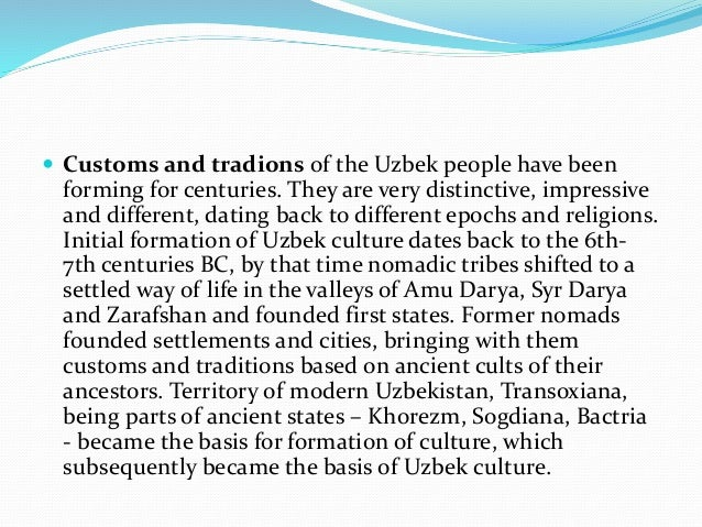 uzbek dating customs Social stratificationsilk, ceramics and cotton weaving, stone and wood carving, metal engraving, leather stamping, calligraphy and miniature painting are some genres passed down from ancient times.