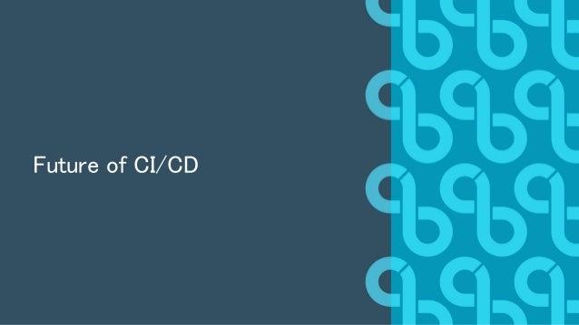 Future of CI/CD