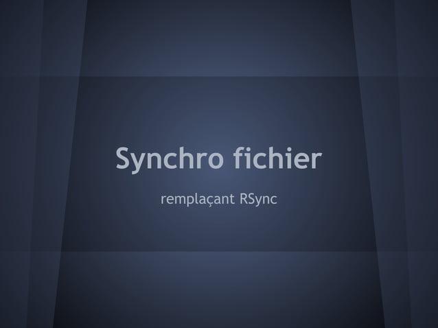 Synchro fichier   remplaçant RSync