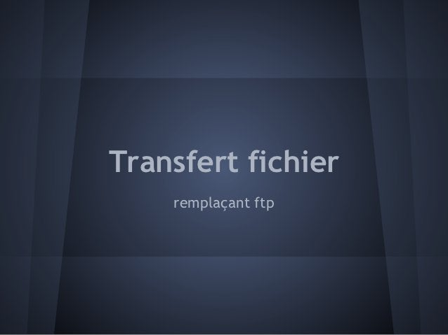 Transfert fichier    remplaçant ftp