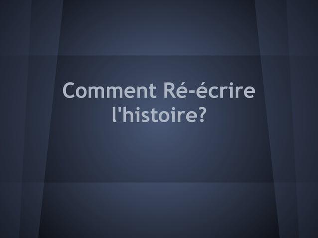 Comment Ré-écrire   lhistoire?