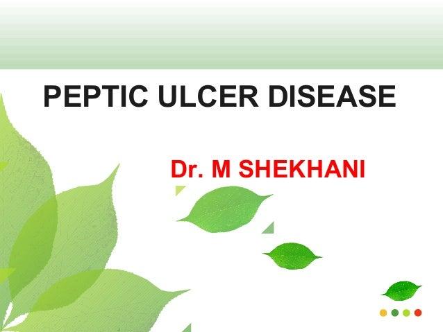 PEPTIC ULCER DISEASE Dr. M SHEKHANI