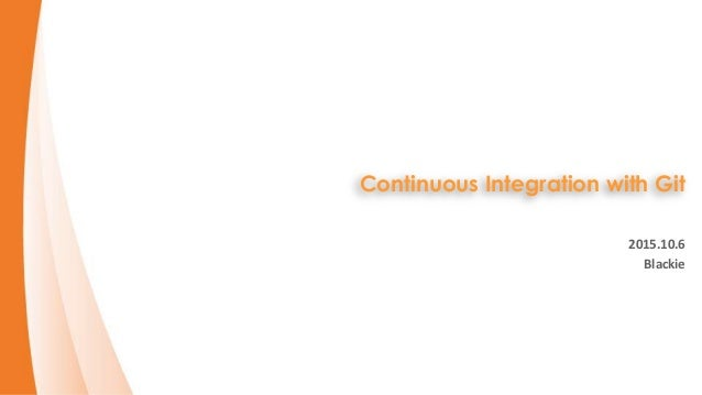 Continuous Integration with Git 2015.10.6 Blackie