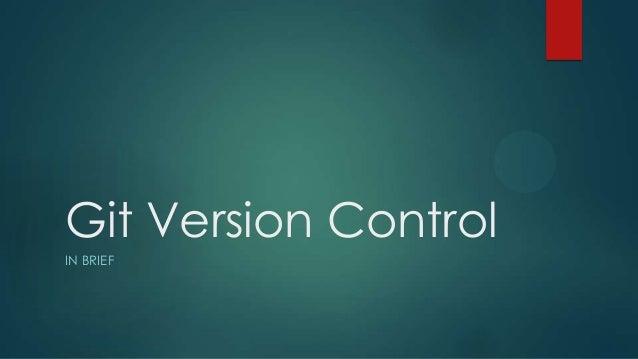 Git Version Control IN BRIEF