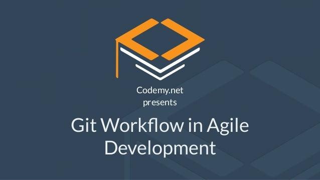 Git Workflow in Agile Development Codemy.net presents