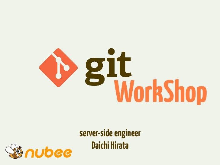 WorkShopserver-side engineer    Daichi Hirata